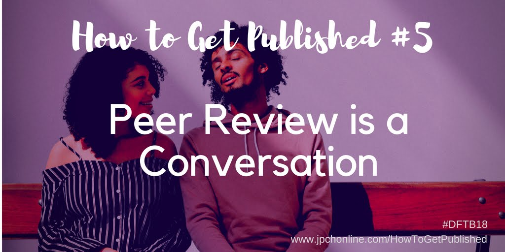 HTGP 6: Peer Review is a Conversation
